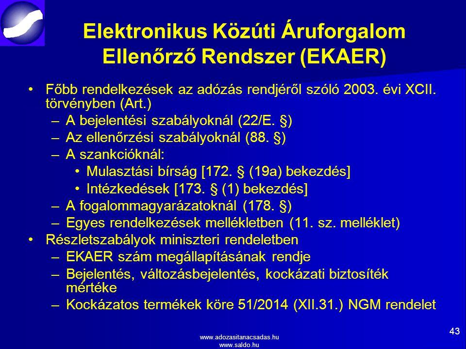 www.adozasitanacsadas.hu www.saldo.hu Elektronikus Közúti Áruforgalom Ellenőrző Rendszer (EKAER) Főbb rendelkezések az adózás rendjéről szóló 2003.