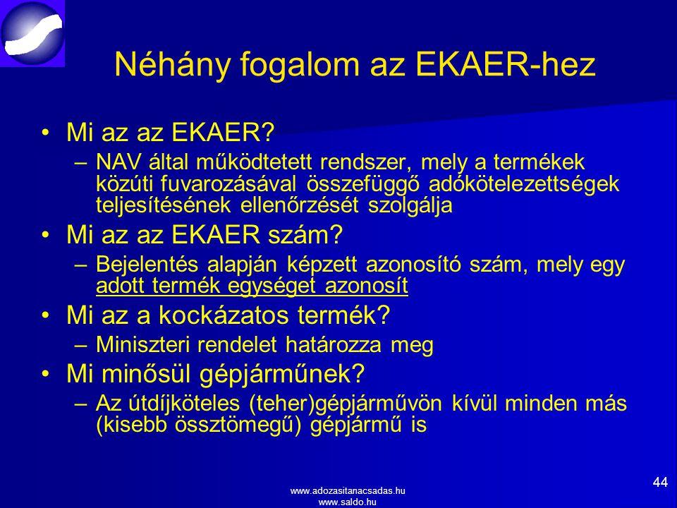 www.adozasitanacsadas.hu www.saldo.hu Néhány fogalom az EKAER-hez Mi az az EKAER.