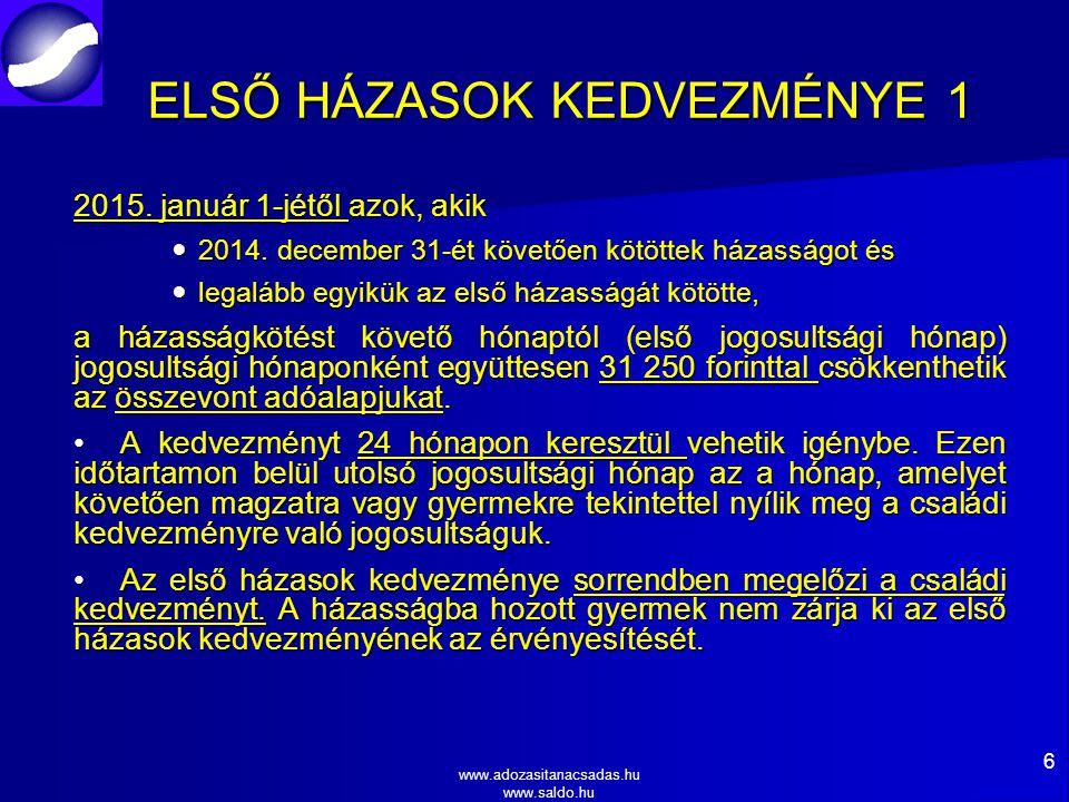 www.adozasitanacsadas.hu www.saldo.hu ELSŐ HÁZASOK KEDVEZMÉNYE 1 2015.