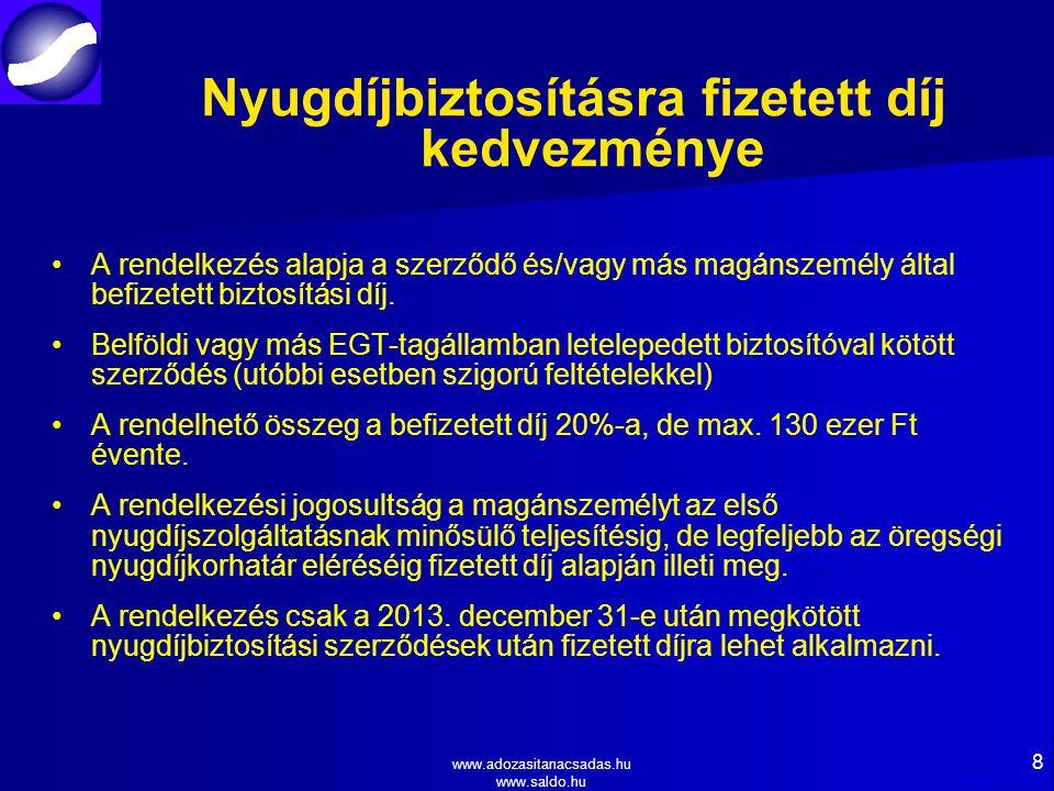 www.adozasitanacsadas.hu www.saldo.hu 8 Nyugdíjbiztosításra fizetett díj kedvezménye A rendelkezés alapja a szerződő és/vagy más magánszemély által befizetett biztosítási díj.