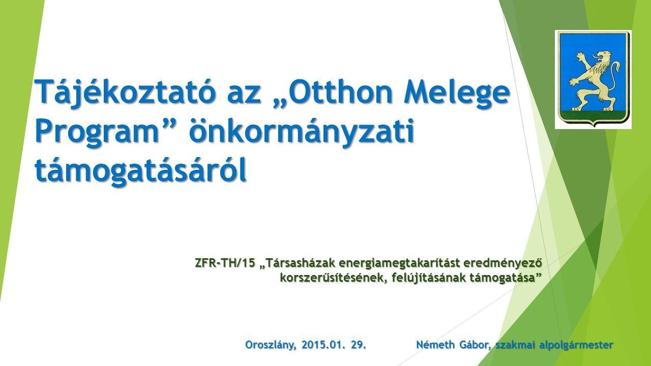"""Tájékoztató az """"Otthon Melege Program"""" önkormányzati támogatásáról ZFR-TH/15 """"Társasházak energiamegtakarítást eredményező korszerűsítésének, felújítá"""