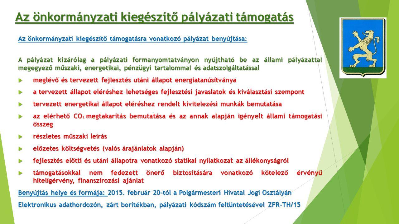 Az önkormányzati kiegészítő támogatásra vonatkozó pályázat benyújtása: A pályázat kizárólag a pályázati formanyomtatványon nyújtható be az állami pály