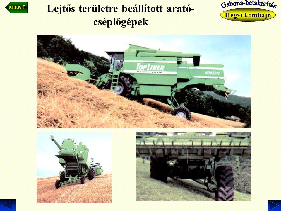 MENÜ Hegyi kombájn Lejtős területre beállított arató- cséplőgépek
