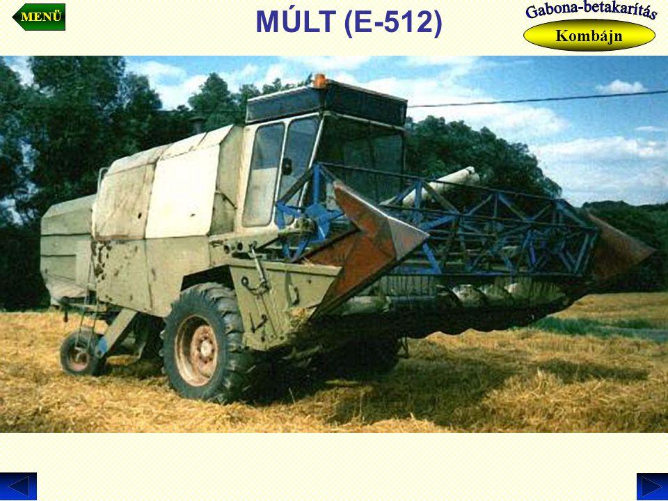 MÚLT (E-512) MENÜ Kombájn
