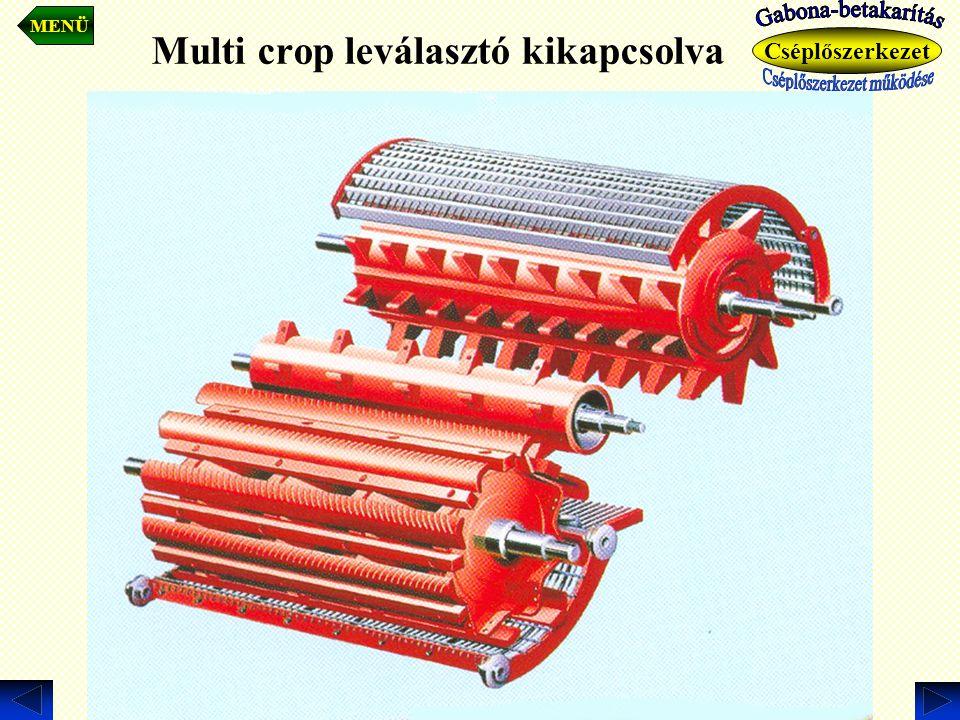 Multi crop leválasztó kikapcsolva. MENÜ Cséplőszerkezet