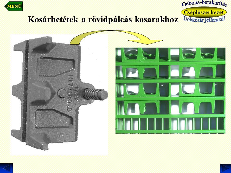 Kosárbetétek a rövidpálcás kosarakhoz MENÜ Cséplőszerkezet