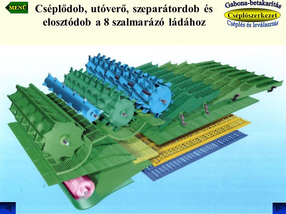 Cséplődob, utóverő, szeparátordob és elosztódob a 8 szalmarázó ládához MENÜ Cséplőszerkezet