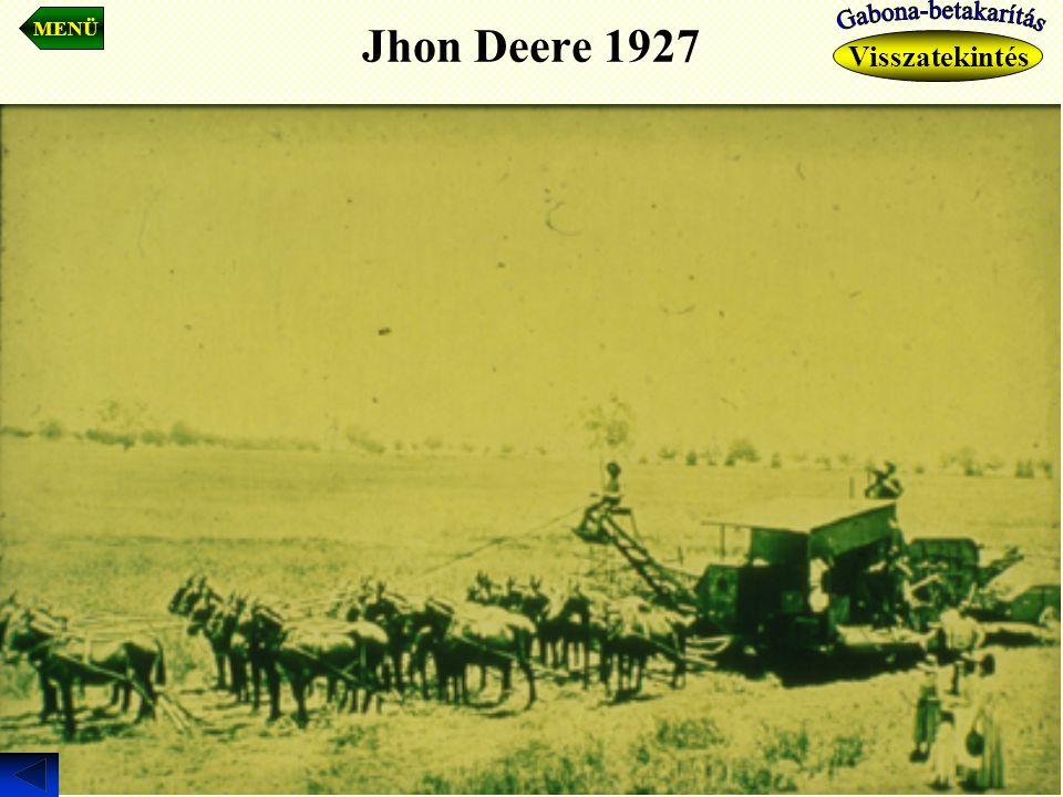 Jhon Deere 1927 Visszatekintés MENÜ