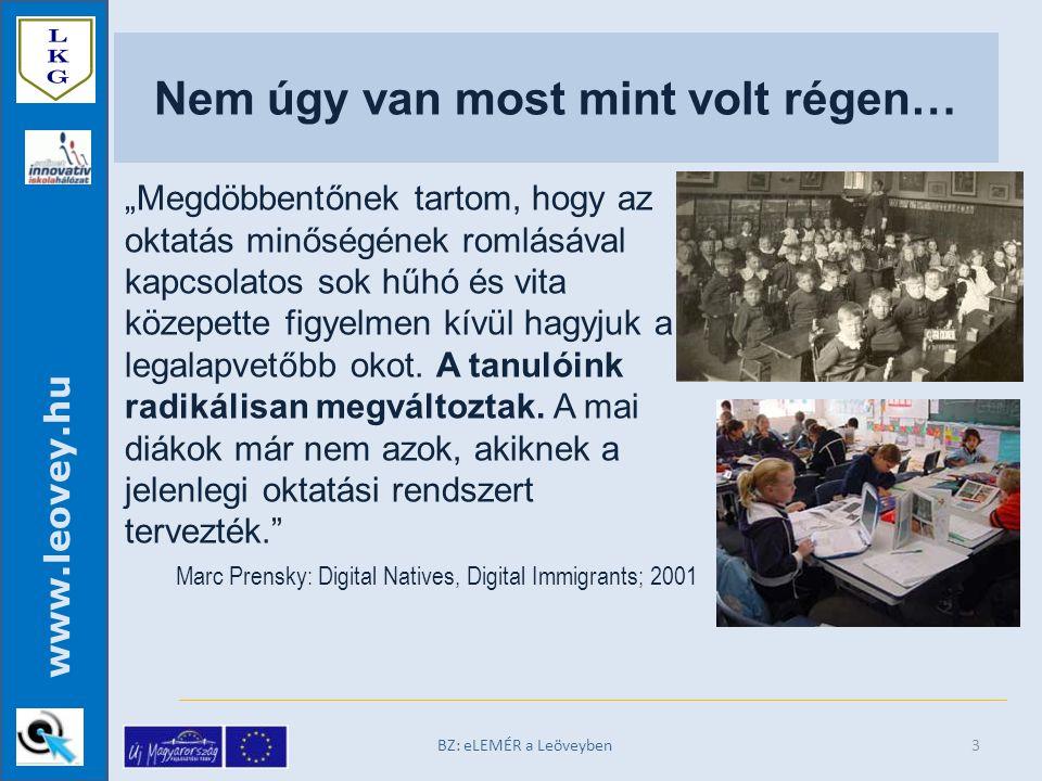"""www.leovey.hu Érdekes """"változások + A tanulók … tisztában vannak az internet használatának veszélyeivel, … + A tanulók … meg tudják ítélni a digitális források megbízhatóságát."""