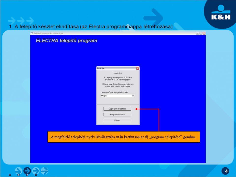 """4 1. A telepítő készlet elindítása (az Electra programmappa létrehozása) A megfelelő telepítési nyelv kiválasztása után kattintson az új """"program tele"""