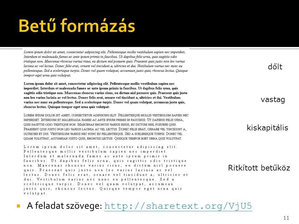  A feladat szövege: http://sharetext.org/VjU5 http://sharetext.org/VjU5 11 dőlt vastag kiskapitális Ritkított betűköz