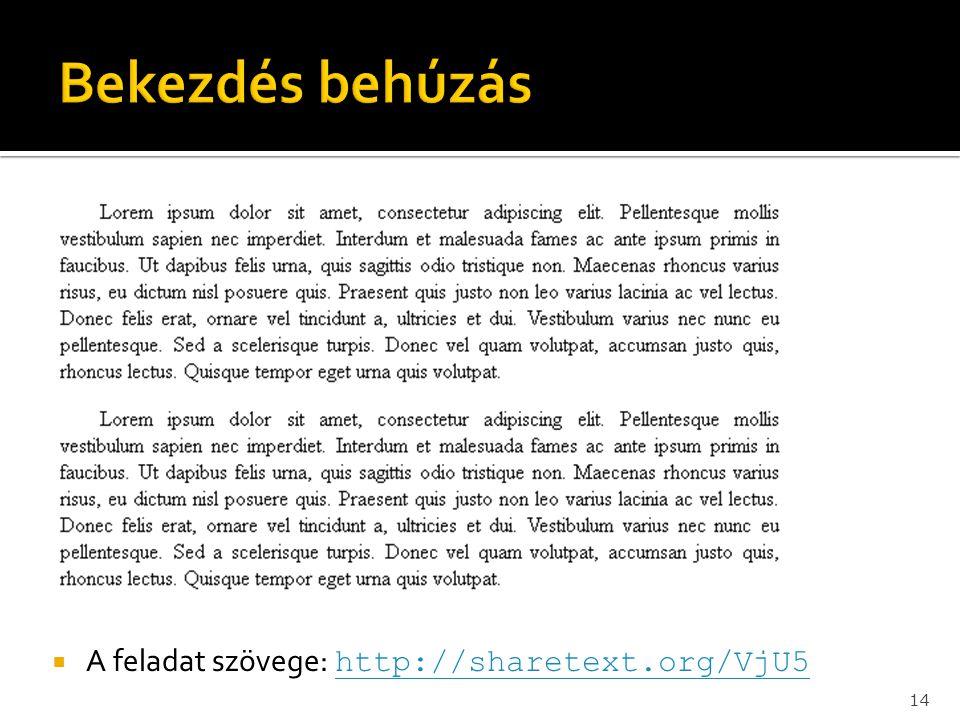  A feladat szövege: http://sharetext.org/VjU5 http://sharetext.org/VjU5 14