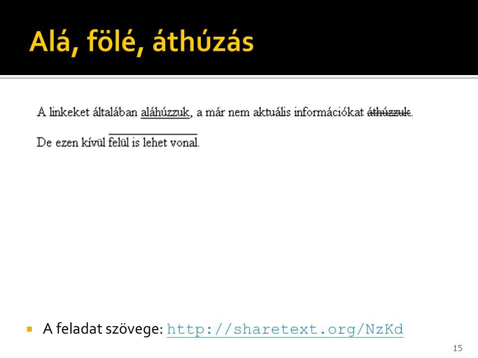  A feladat szövege: http://sharetext.org/NzKd http://sharetext.org/NzKd 15
