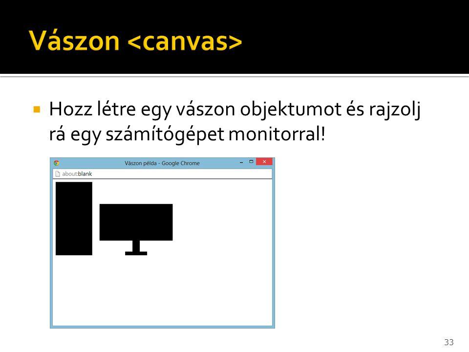  Hozz létre egy vászon objektumot és rajzolj rá egy számítógépet monitorral! 33