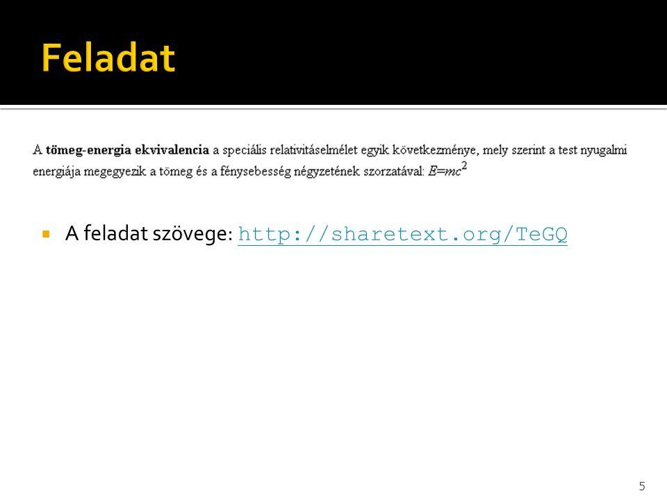  A feladat szövege: http://sharetext.org/TeGQ http://sharetext.org/TeGQ 5