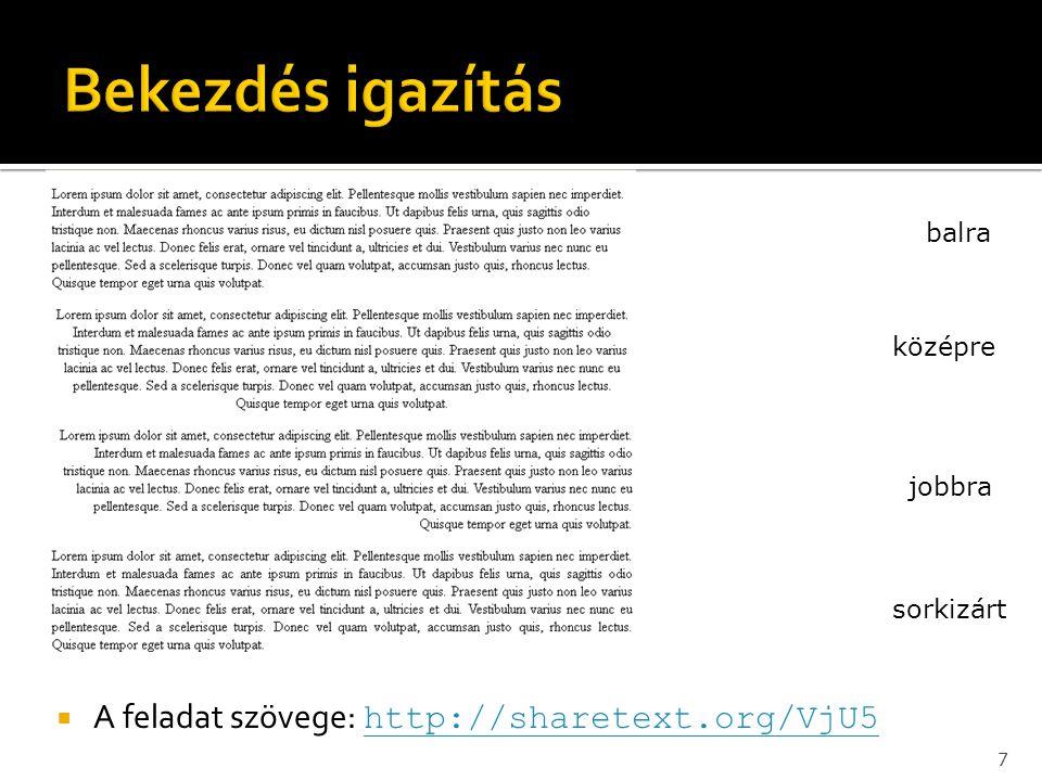 A feladat szövege: http://sharetext.org/VjU5 http://sharetext.org/VjU5 8 serif sans-serif cursive fantasy