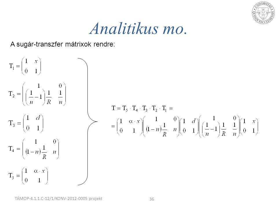 Analitikus mo. TÁMOP-4.1.1.C-12/1/KONV-2012-0005 projekt 36 A sugár-transzfer mátrixok rendre: