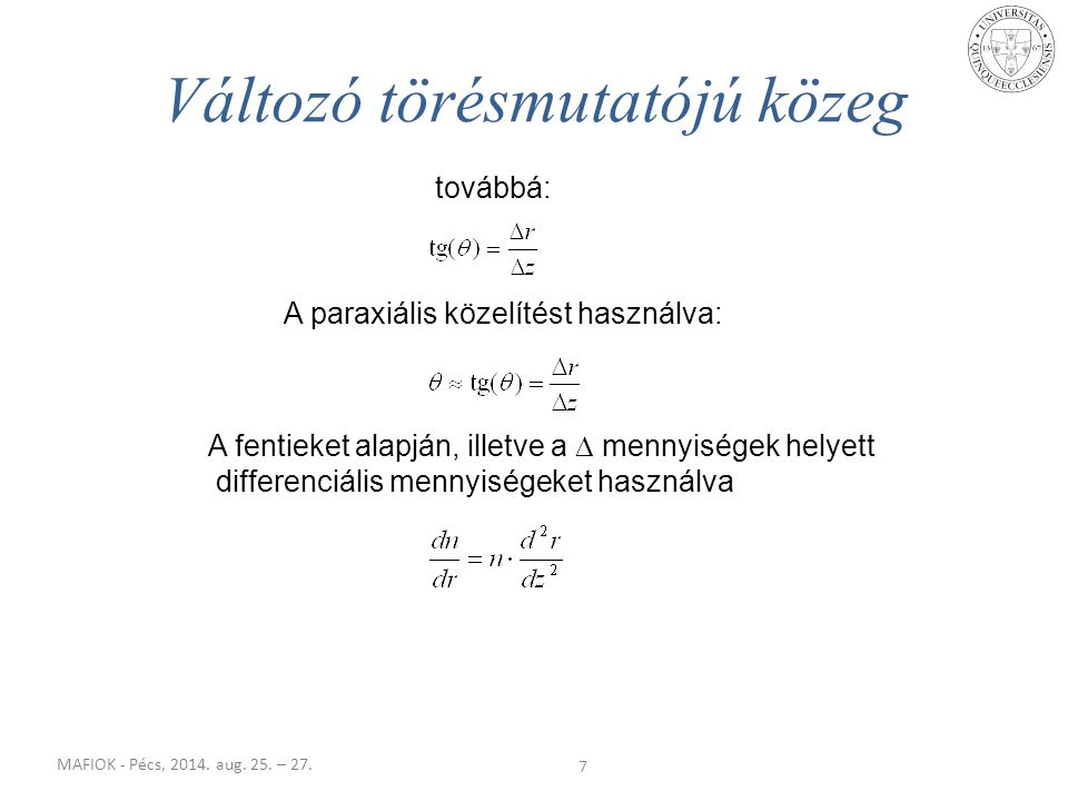 MAFIOK - Pécs, 2014. aug. 25. – 27. 7 továbbá: A paraxiális közelítést használva: A fentieket alapján, illetve a  mennyiségek helyett differenciális