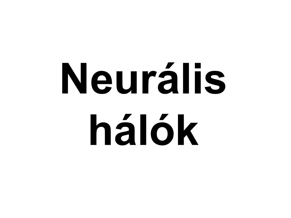 A neurális hálók architektúrája A neuronok összekötési módja határozza meg a neurális háló architektúráját.