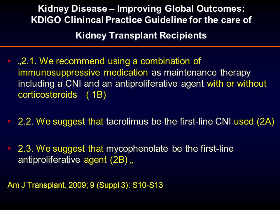 """""""2.1. We recommend using a combination of immunosuppressive medication as maintenance therapy including a CNI and an antiproliferative agent with or w"""