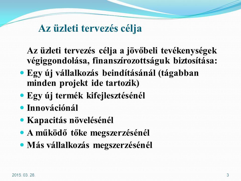 Trendek A gazdasági fejlődés irányai A vállalati célok, beruházások egyeztetése a várható folyamatokkal A kormányzati célkitűzések és a vállalati tervek metszéspontjainak megkeresése és bemutatása A kiszámítható gazdasági folyamatok beépítése a cég gazdasági-pénzügyi folyamatainak tervezésébe 2015.