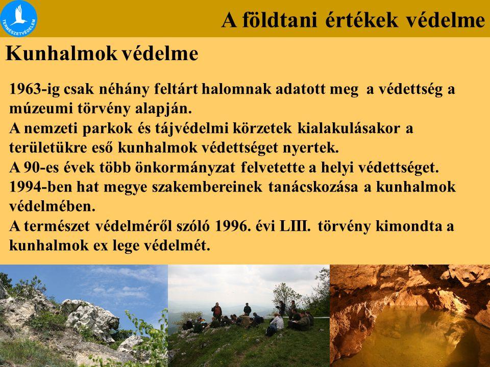 A földtani értékek védelme Kunhalmok védelme 1963-ig csak néhány feltárt halomnak adatott meg a védettség a múzeumi törvény alapján. A nemzeti parkok