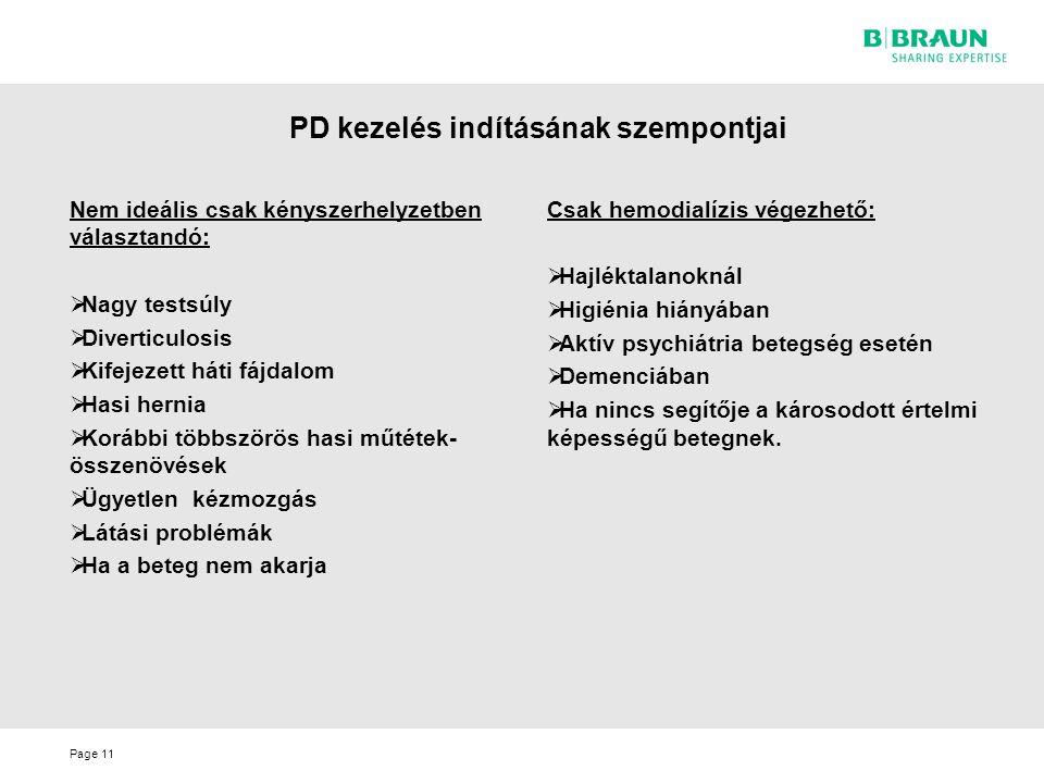 Page PD kezelés indításának szempontjai 11 Nem ideális csak kényszerhelyzetben választandó:  Nagy testsúly  Diverticulosis  Kifejezett háti fájdalo