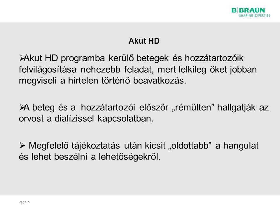 Page Akut HD  Akut HD programba kerülő betegek és hozzátartozóik felvilágosítása nehezebb feladat, mert lelkileg őket jobban megviseli a hirtelen tör
