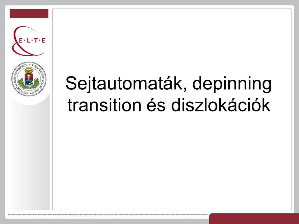Sejtautomaták, depinning transition és diszlokációk