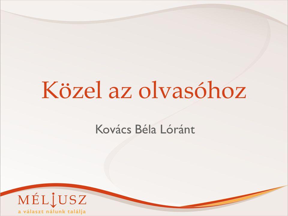 Közel az olvasóhoz Kovács Béla Lóránt