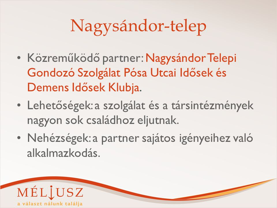 Nagysándor-telep Közreműködő partner: Nagysándor Telepi Gondozó Szolgálat Pósa Utcai Idősek és Demens Idősek Klubja.