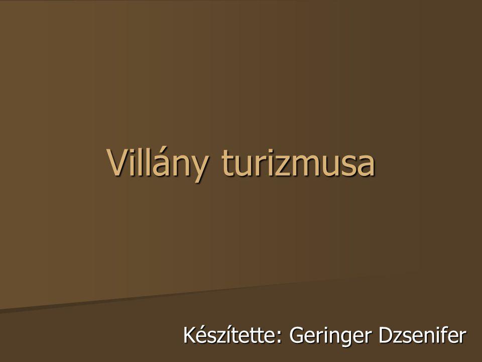 Villány turizmusa Készítette: Geringer Dzsenifer