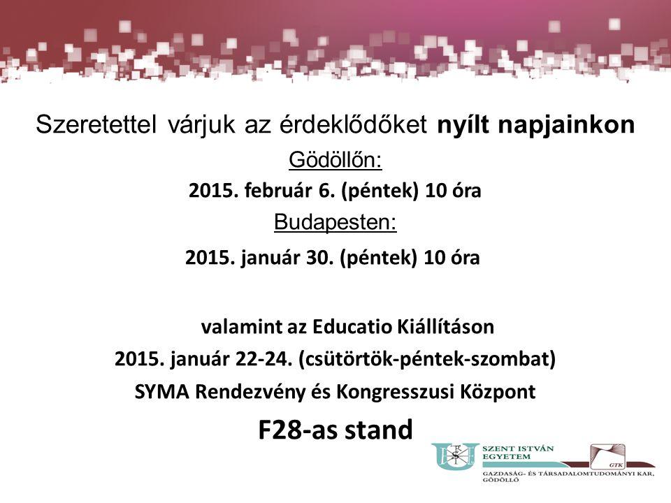 Szeretettel várjuk az érdeklődőket nyílt napjainkon Gödöllőn: 2015.
