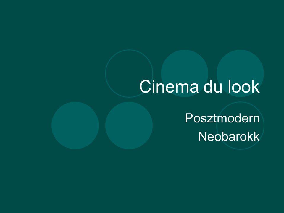 Cinema du look Posztmodern Neobarokk