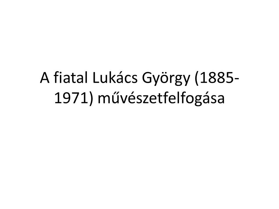 A fiatal Lukács György (1885- 1971) művészetfelfogása