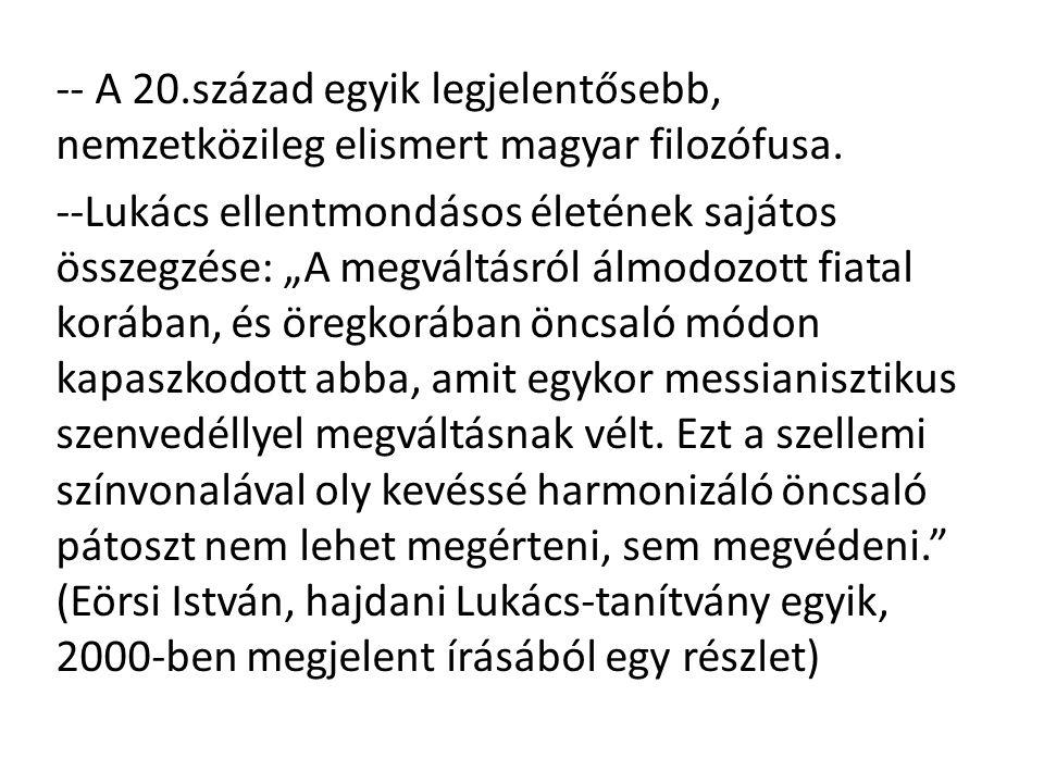 -- A 20.század egyik legjelentősebb, nemzetközileg elismert magyar filozófusa.