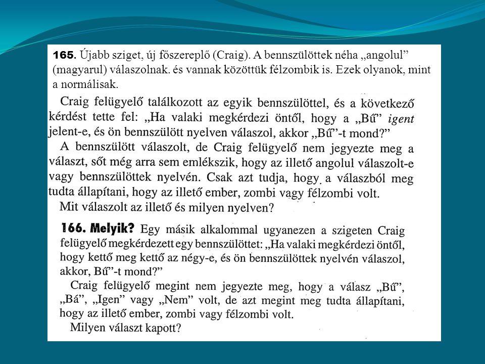"""165. Újabb sziget, új főszereplő (Craig). A bennszülöttek néha """"angolul (magyarul) válaszolnak."""
