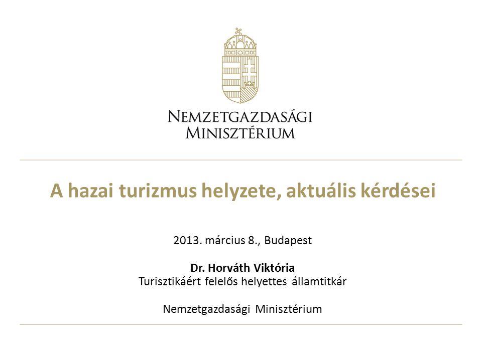 A hazai turizmus helyzete, aktuális kérdései 2013.