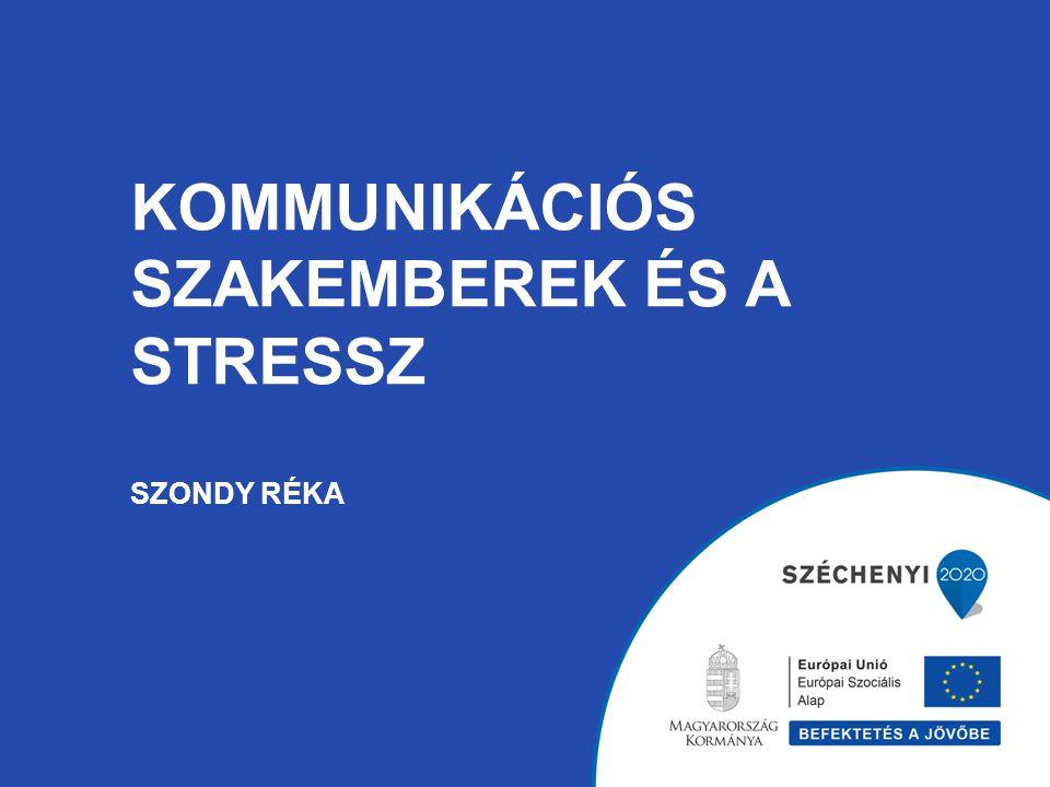 KOMMUNIKÁCIÓS SZAKEMBEREK ÉS A STRESSZ SZONDY RÉKA