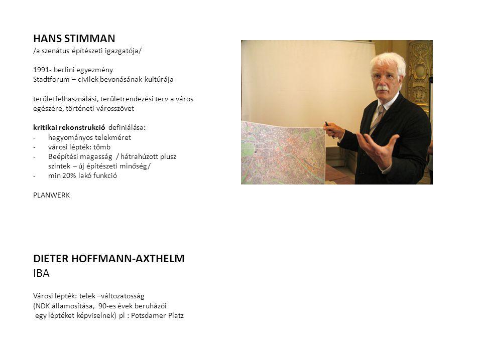 HANS STIMMAN /a szenátus építészeti igazgatója/ 1991- berlini egyezmény Stadtforum – civilek bevonásának kultúrája területfelhasználási, területrendez