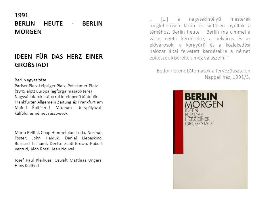 1991 BERLIN HEUTE - BERLIN MORGEN IDEEN FÜR DAS HERZ EINER GROßSTADT Berlin egyesítése Pariser Platz,Leipziger Platz, Potsdamer Platz (1945 előtt Euró