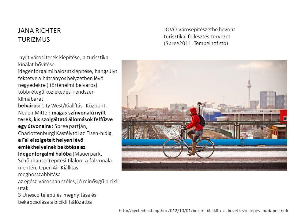 JANA RICHTER TURIZMUS nyílt városi terek kiépítése, a turisztikai kínálat bővítése idegenforgalmi hálózatkiépítése, hangsúlyt fektetve a hátrányos hel