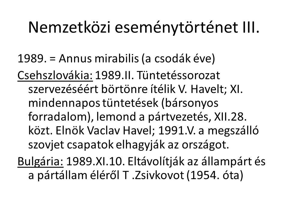 Nemzetközi eseménytörténet III. 1989. = Annus mirabilis (a csodák éve) Csehszlovákia: 1989.II.