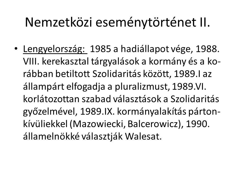 Nemzetközi eseménytörténet II. Lengyelország: 1985 a hadiállapot vége, 1988.