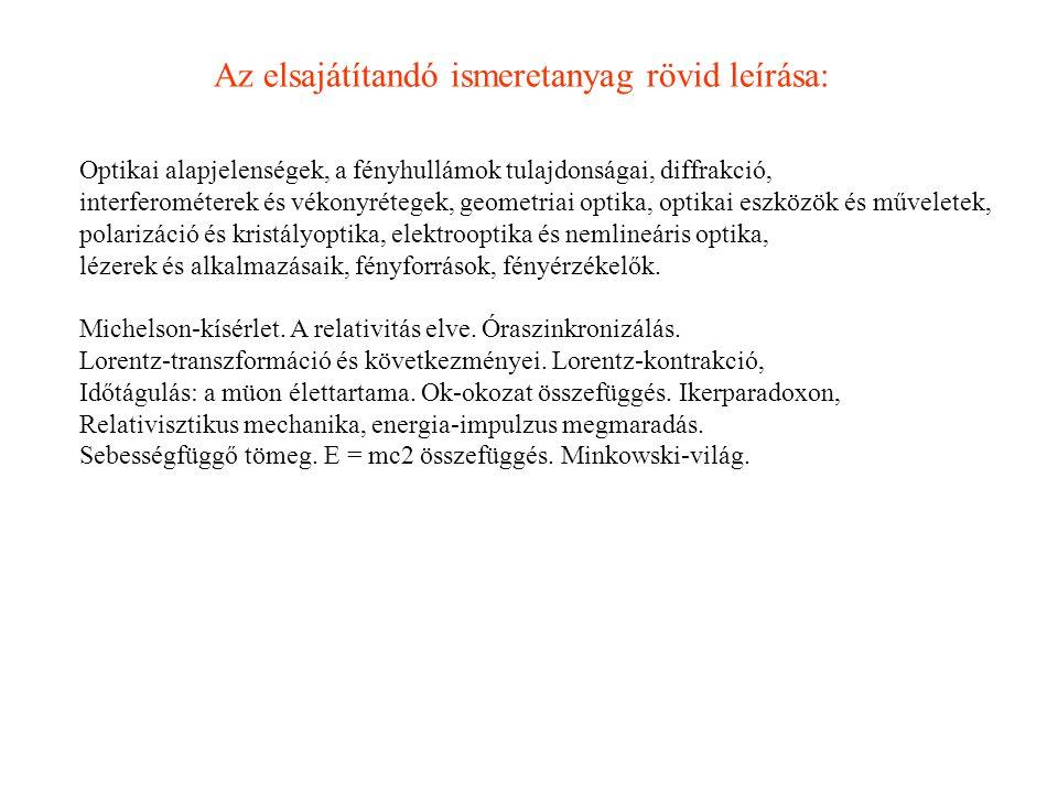 Irodalom Erostyák -Kozma: Fénytan (Dialóg Campus Kiadó, Pécs 1999: Általános Fizika III.