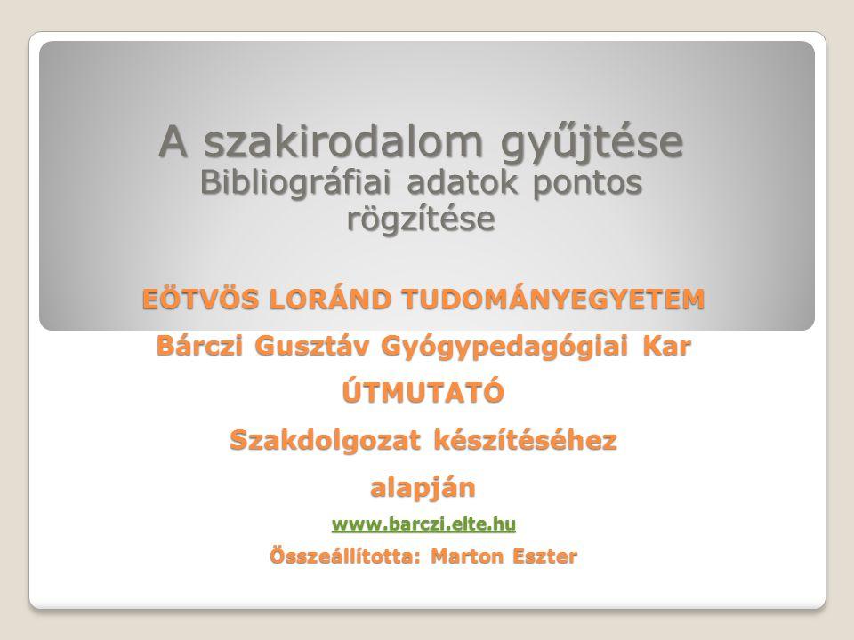 Könyvek Gyurgyák János (1996): Szerkesztők és szerzők kézikönyve, Budapest, Osiris Kiadó.