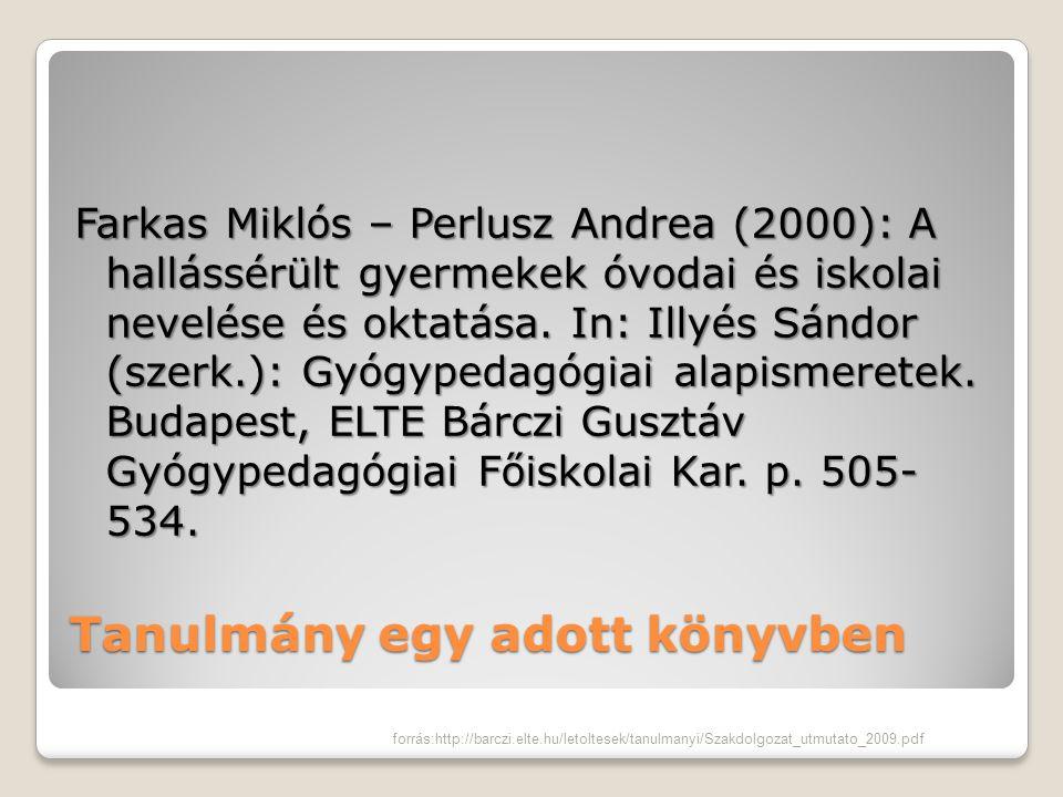 Cikk egy adott folyóiratban Kövesháziné Muntyán Alexandra (2001): Társadalmi hátrányban lévők könyvtári ellátása.