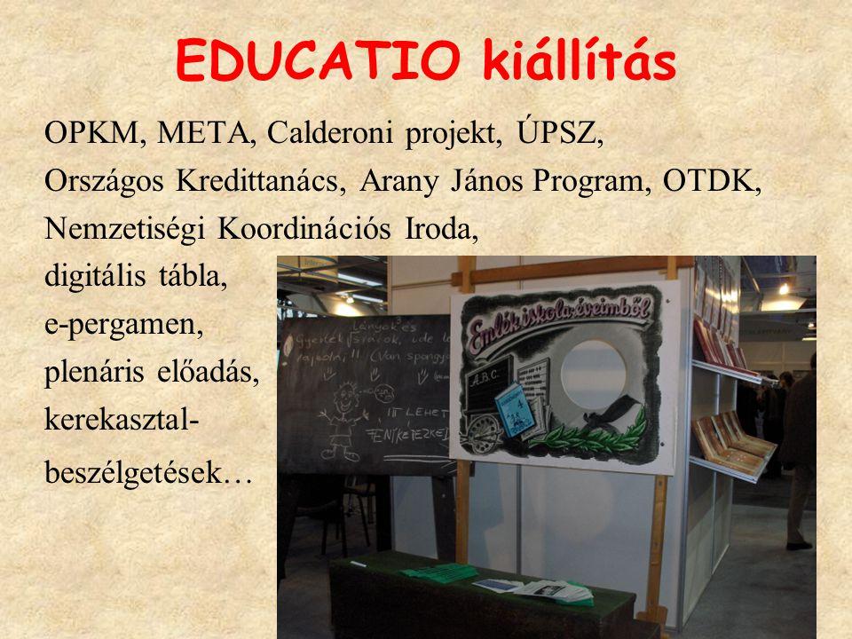 EDUCATIO kiállítás OPKM, META, Calderoni projekt, ÚPSZ, Országos Kredittanács, Arany János Program, OTDK, Nemzetiségi Koordinációs Iroda, digitális tá