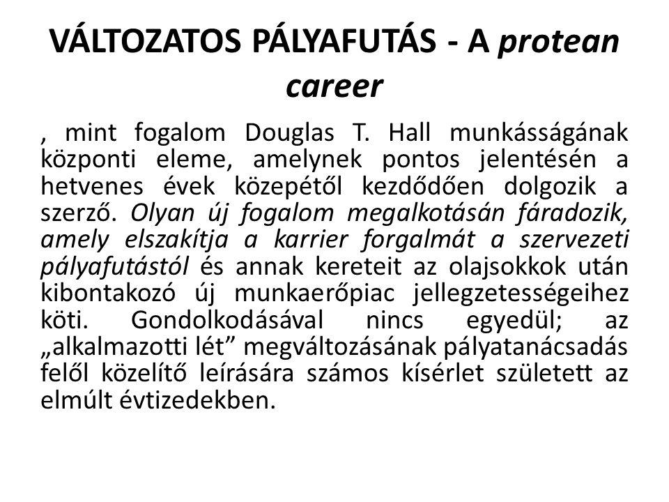 VÁLTOZATOS PÁLYAFUTÁS - A protean career, mint fogalom Douglas T.