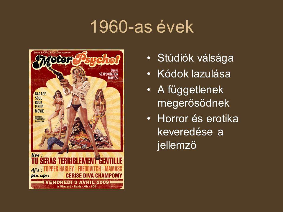 1960-as évek Stúdiók válsága Kódok lazulása A függetlenek megerősödnek Horror és erotika keveredése a jellemző